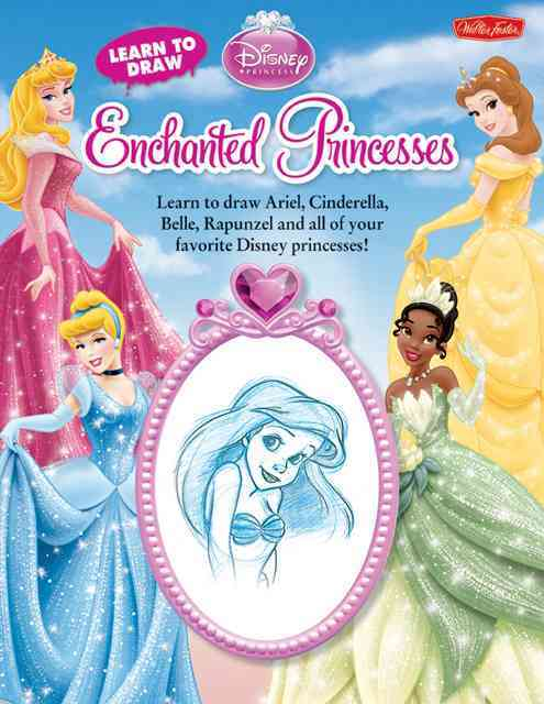 Learn to Draw Disney: Enchanted Princesses By Disney Storybook Artists (COR)